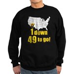 1 down 49 to go Sweatshirt (dark)