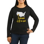 1 down 49 to go Women's Long Sleeve Dark T-Shirt