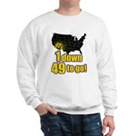 1 down 49 to go Sweatshirt