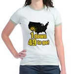 1 down 49 to go Jr. Ringer T-Shirt