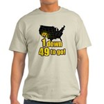 1 down 49 to go Light T-Shirt