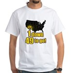 1 down 49 to go White T-Shirt