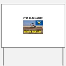 MONTANA HAS CLEAN DRILLING Yard Sign