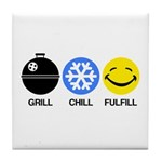 Grill Chill Fulfill Tile Coaster