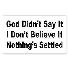 God Didn't Say It (bumper sticker)