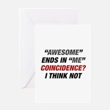 Awesome Ends In Me Greeting Card
