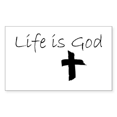 Life is God Rectangle Sticker
