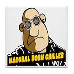 Natural Born Griller Tile Coaster