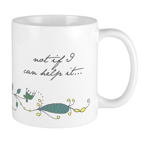 Mug - Not If I Can Help It