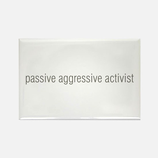 passive aggressive activist Rectangle Magnet