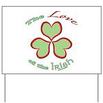 Love of the Irish Yard Sign