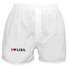 I LOVE LISA ~  Boxer Shorts