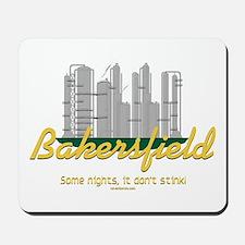 Bakersfield, sometimes it don't stink! Mousepad