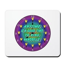 Anytime is a good time to ring handbells Mousepad