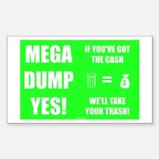 Mega Dump Yes! Decal
