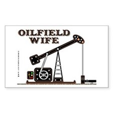 Oil Field Wife Sticker(Rectangle)Oil,Oil Patch