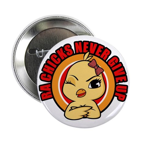 "RA Chicks Never Give Up Chick 2.25"" Button"