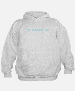 Run Mommy Run Hoodie