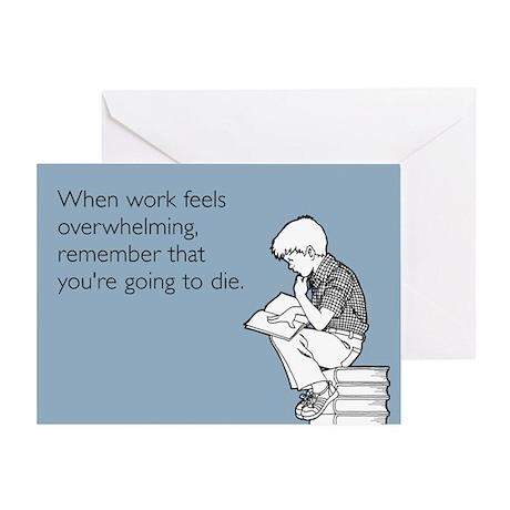 Work Feels Overwhelming Greeting Card