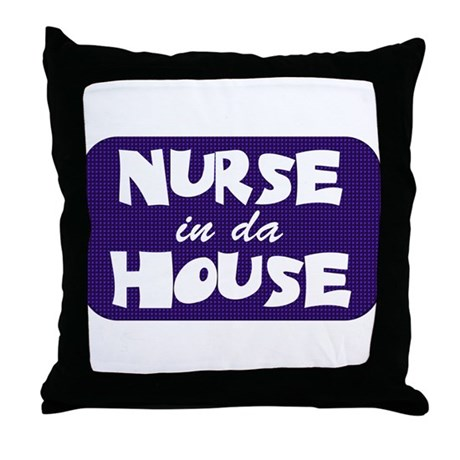 Nurse In Da House Throw Pillow