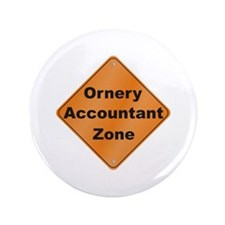 """Ornery Accountant 3.5"""" Button (100 pack)"""