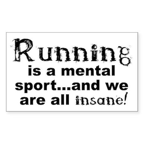 Running is a Mental Sport Sticker (Rectangle)