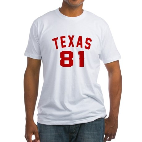 Texas 81 Birthday Designs Fitted T-Shirt