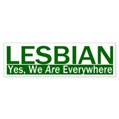 Lesbian: Yes, We Are Everywhere Bumper Sticker