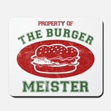 Property of Burger Meister Mousepad