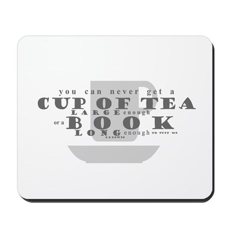 There isn't a cup of tea Mousepad