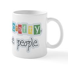 So Crafty I Make People Mug
