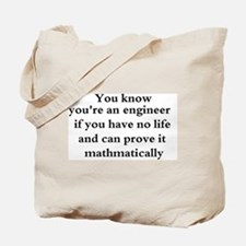You know your an engineer if. Tote Bag