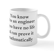 You know your an engineer if. Mug