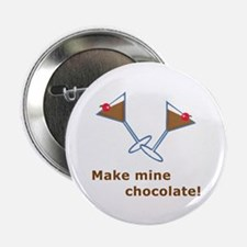 Make Mine Chocolate! Button