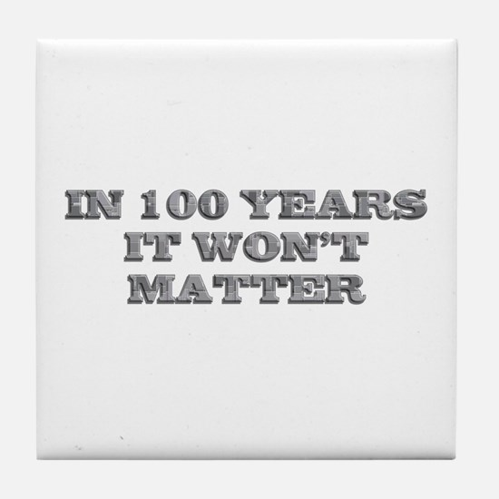 In 100 Years Tile Coaster