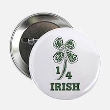 1/4 Irish Button