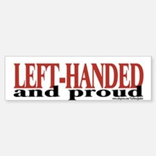"""Left-Handed & proud"" Bumper Bumper Bumper Sticker"
