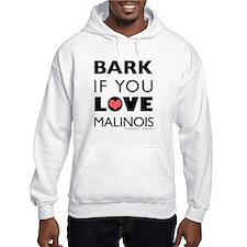 Bark if You Love Malinois Hoodie