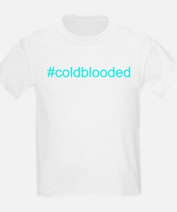 """#coldblooded"" T-Shirt"