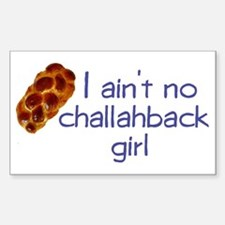 I ain't no challahback girl Rectangle Decal
