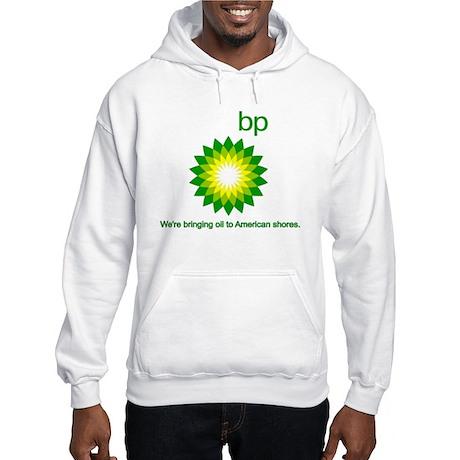 BP Oil... Spill Hooded Sweatshirt