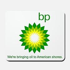 BP Oil... Spill Mousepad