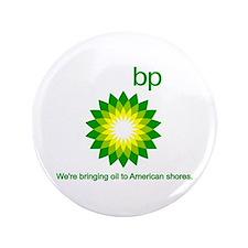 """BP Oil... Spill 3.5"""" Button"""