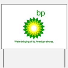 BP Oil... Spill Yard Sign