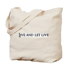 Live and let live Tote Bag