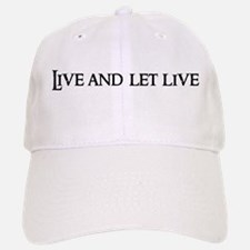 Live and let live Baseball Baseball Cap