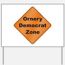 Ornery Democrat Yard Sign