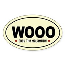 WOOO- Obey the Malamute! Oval Decal