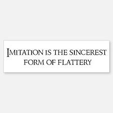 Imitation is the Bumper Bumper Bumper Sticker