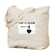 Love is Suicide Tote Bag
